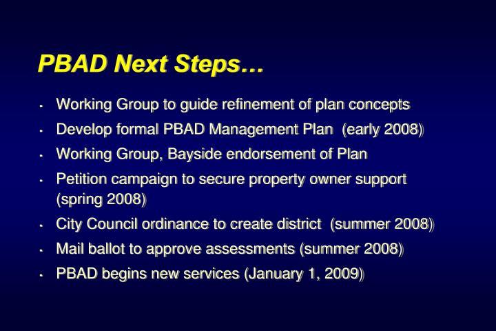 PBAD Next Steps…