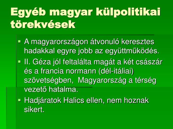 Egyéb magyar külpolitikai törekvések