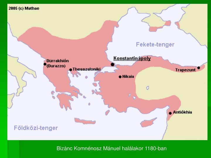 Bizánc Komnénosz Mánuel halálakor 1180-ban