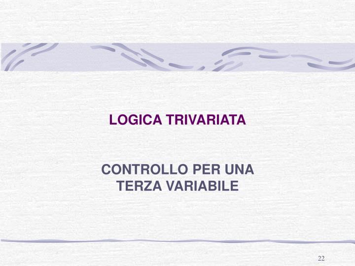 LOGICA TRIVARIATA