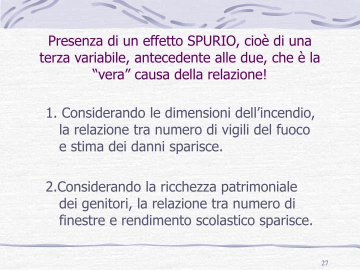 """Presenza di un effetto SPURIO, cioè di una terza variabile, antecedente alle due, che è la """"vera"""" causa della relazione!"""