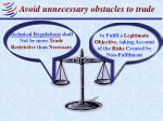avoid unnecessary obstacles to trade1