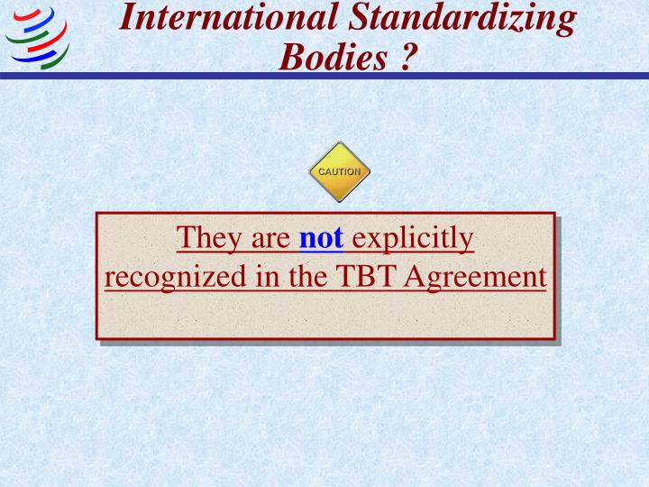 International Standardizing Bodies ?