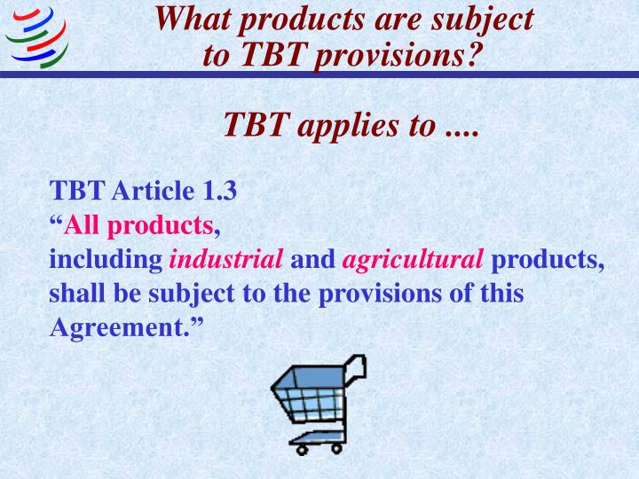 What products are subject to tbt provisions