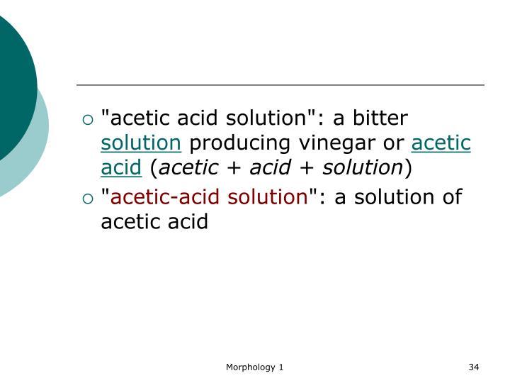 """acetic acid solution"": a bitter"