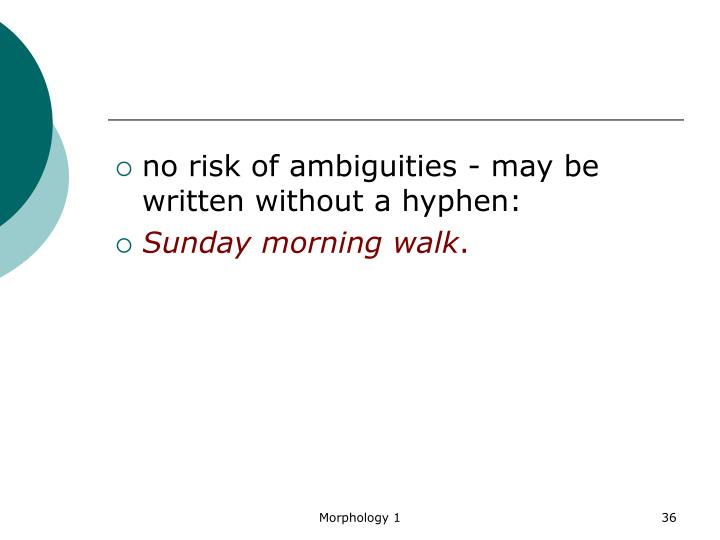 no risk of ambiguities