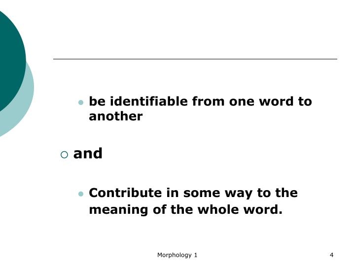 be identifiable from one word to another