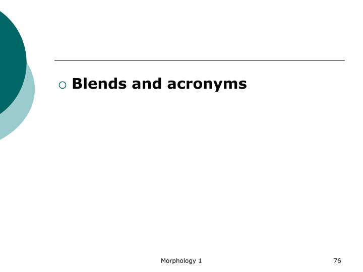 Blends and acronyms