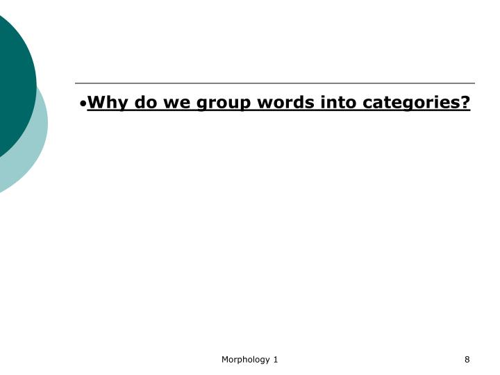 Why do we group word