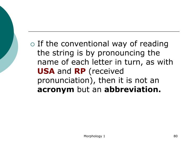 If the conventional way of reading the string is by pronouncing the name of each letter in turn, as with