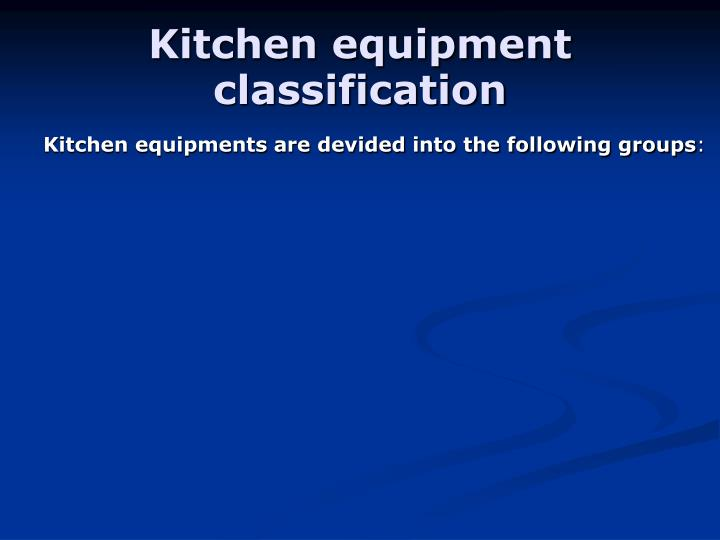 Kitchen equipment classification