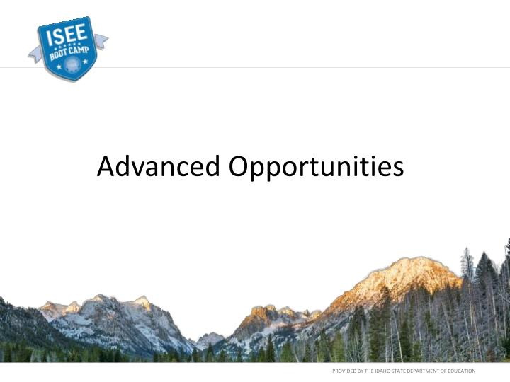Advanced Opportunities