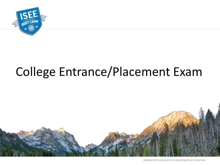College Entrance/Placement Exam