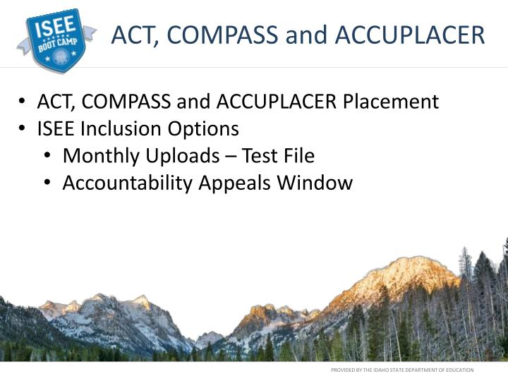 ACT, COMPASS and ACCUPLACER