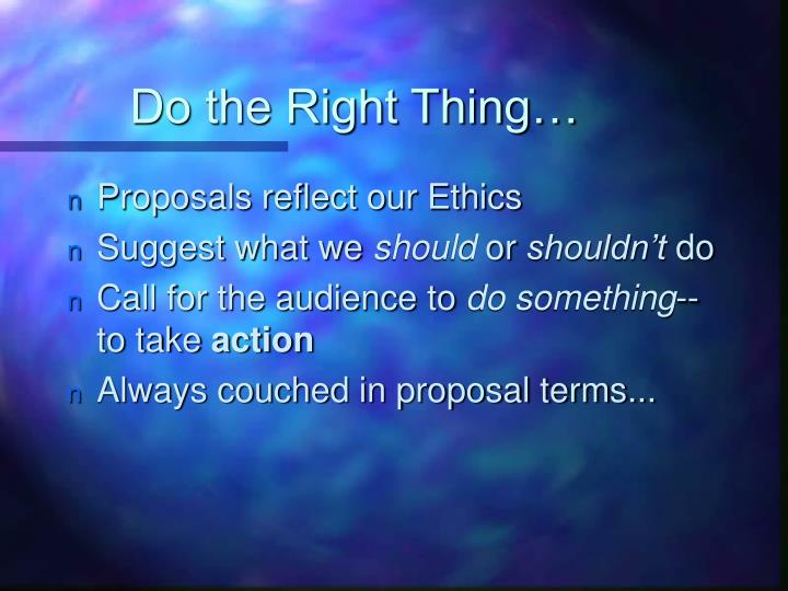 Do the Right Thing…