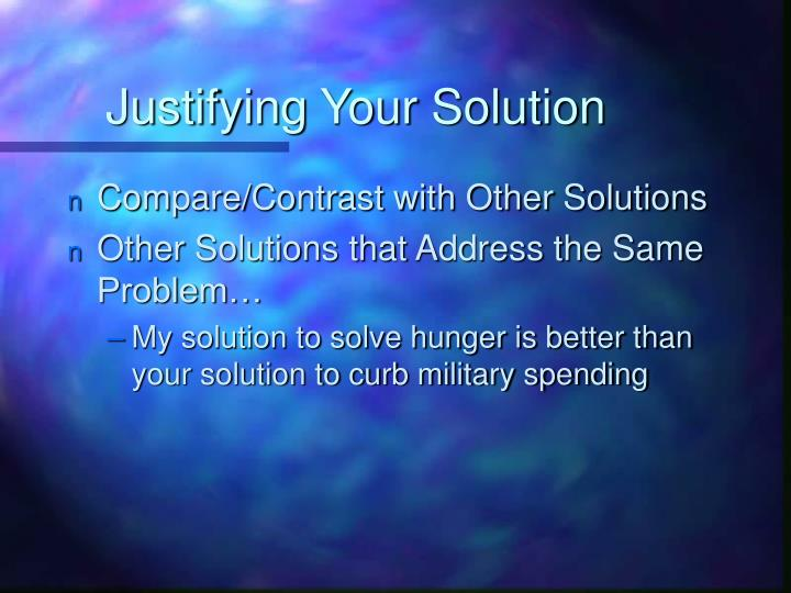 Justifying Your Solution