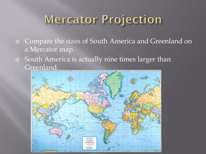 mercator-projection1-n Different Types Of Maps Powerpoint on different maps of the world, different time zones powerpoint, physical political maps and powerpoint, different types of maps geography, types of map projections powerpoint, different types of world maps, lines of latitude and longitude powerpoint, different types of maps worksheets,