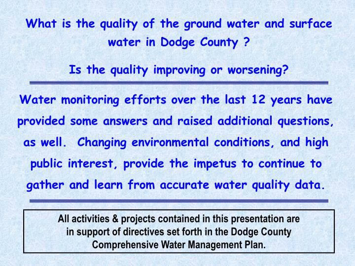 What is the quality of the ground water and surface water in Dodge County ?