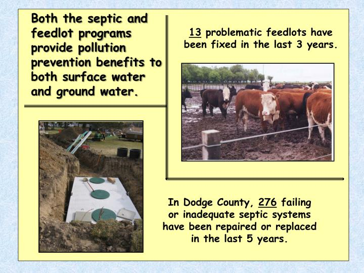 Both the septic and feedlot programs provide pollution prevention benefits to both surface water and