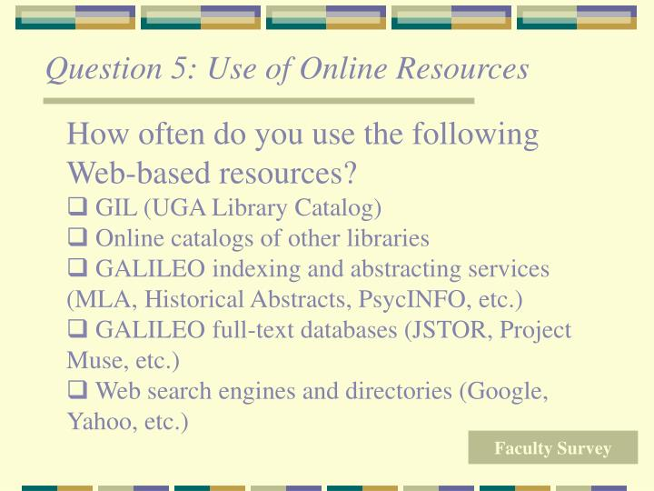 Question 5: Use of Online Resources