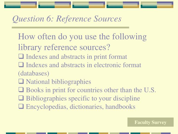 Question 6: Reference Sources