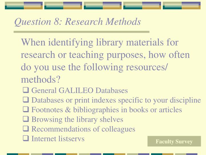 Question 8: Research Methods