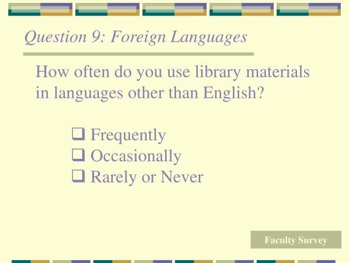 Question 9: Foreign Languages