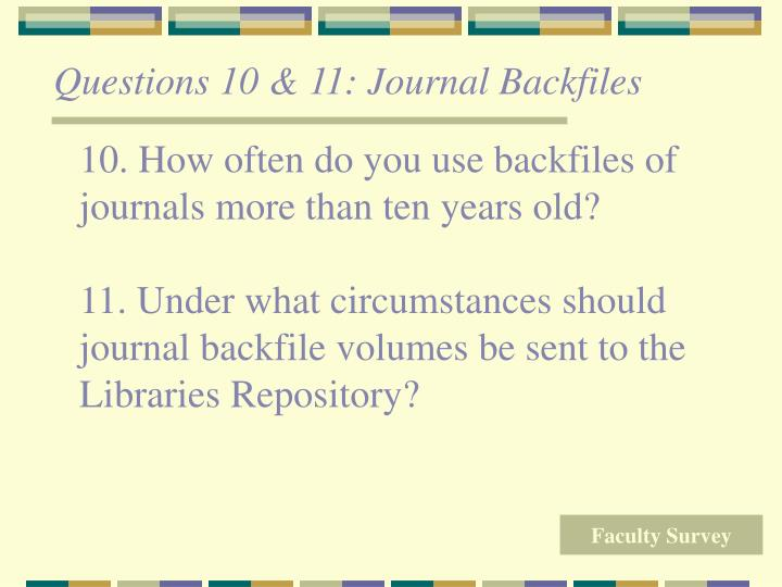 Questions 10 & 11: Journal Backfiles