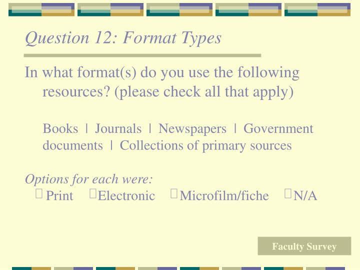 Question 12: Format Types
