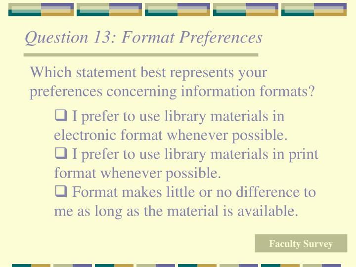 Question 13: Format Preferences