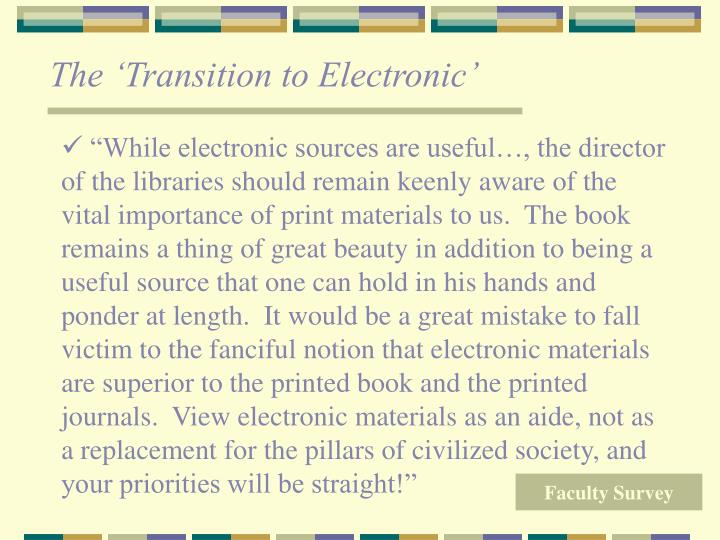 The 'Transition to Electronic'