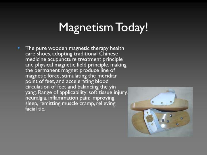 Magnetism Today!