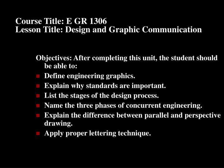 Course Title: E GR 1306