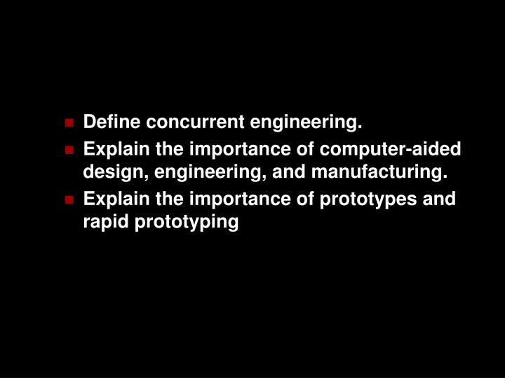 Define concurrent engineering.
