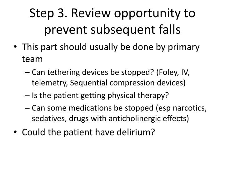 Step 3. Review opportunity to prevent subsequent falls