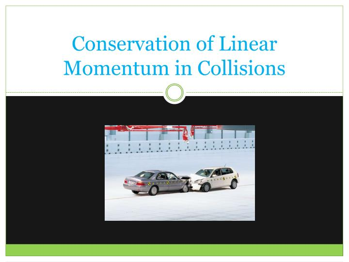 Conservation of Linear Momentum in Collisions