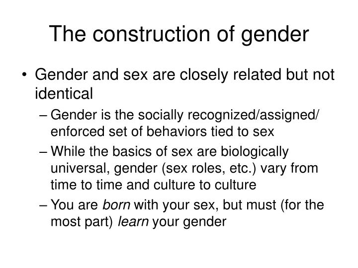 The construction of gender