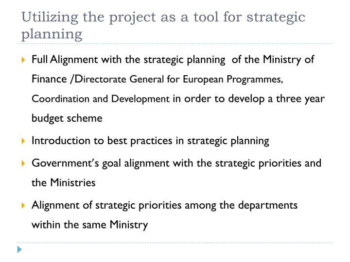 Utilizing the project as a tool for strategic planning