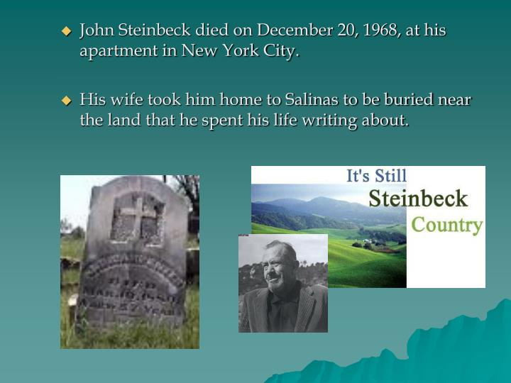 John Steinbeck died on December 20, 1968, at his apartment in New York City.