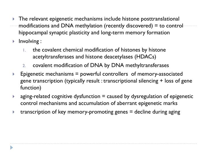 The relevant epigenetic mechanisms include