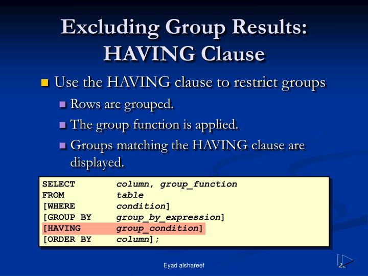 Excluding Group Results: HAVING Clause