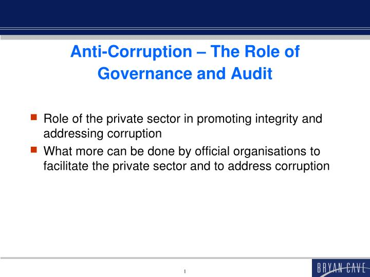 Anti corruption the role of governance and audit1