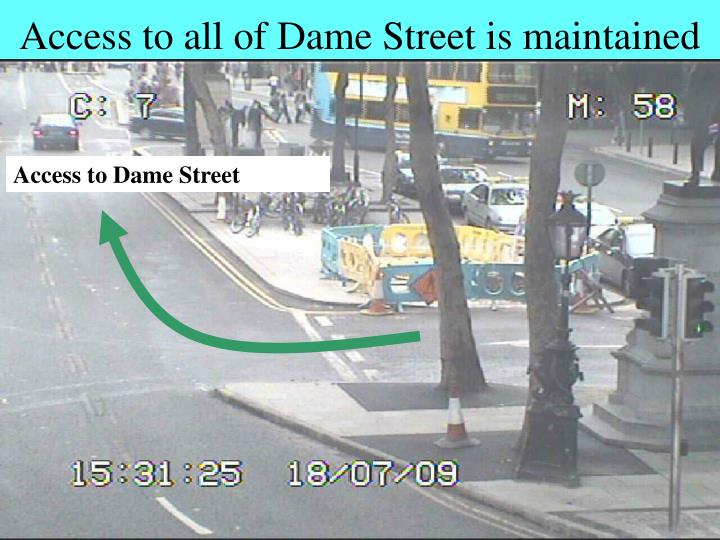 Access to all of Dame Street is maintained