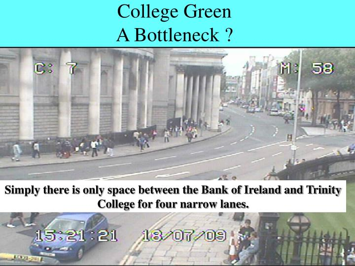 College green a bottleneck