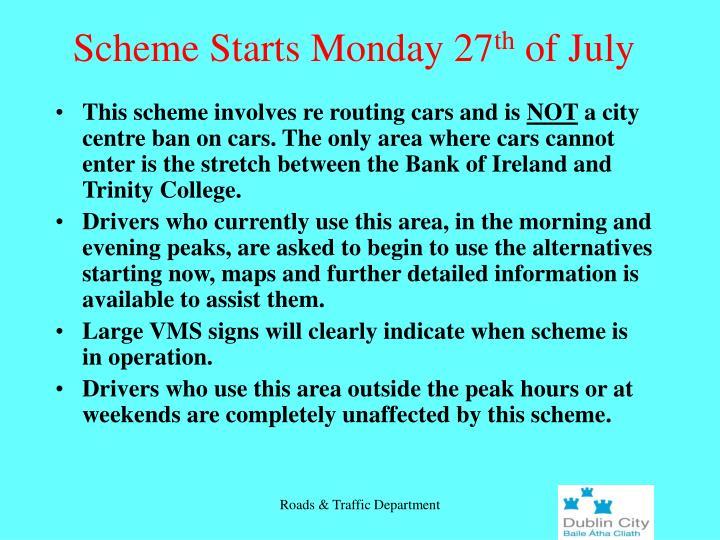 Scheme Starts Monday 27