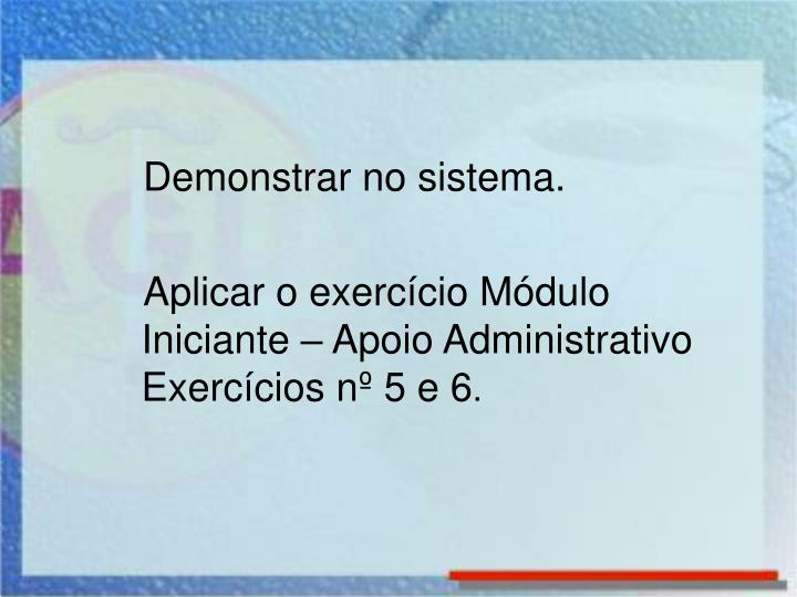 Demonstrar no sistema.