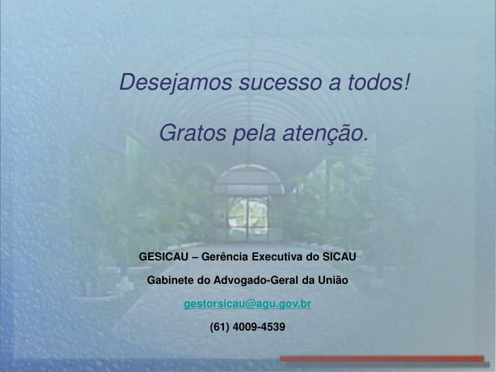 Desejamos sucesso a todos!