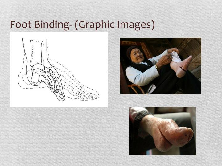 Foot Binding- (Graphic Images)