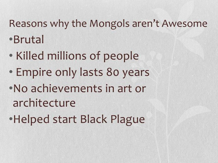 Reasons why the Mongols aren't Awesome