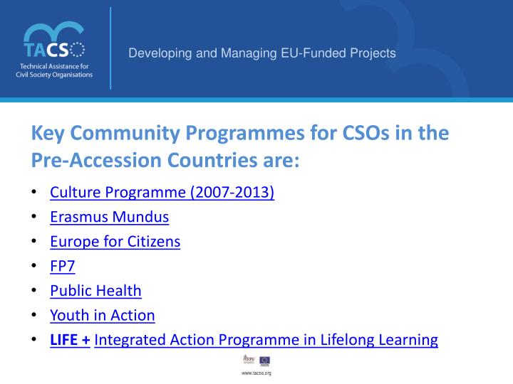 Key Community Programmes for CSOs in the Pre-Accession Countries are:
